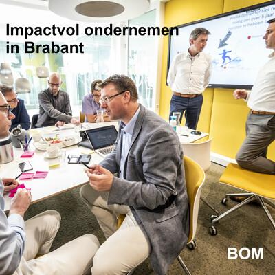 Impactvol ondernemen in Brabant | BOM