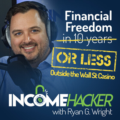 Income Hacker with Ryan G. Wright