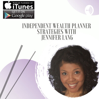 Independent Wealth Planner Strategies with Jennifer Lang