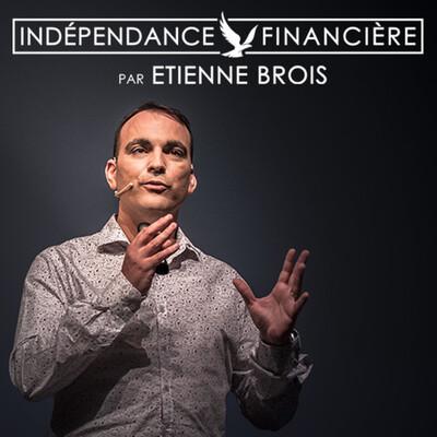 Indépendance Financière - ETIENNE BROIS