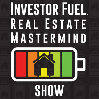 Investor Fuel Real Estate Investing Mastermind - Audio Version