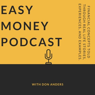 Easy Money Podcast with Don Anders