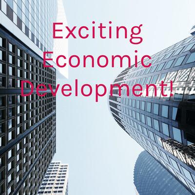 Exciting Economic Development!