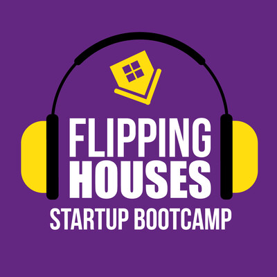 Flipping Houses Startup Bootcamp