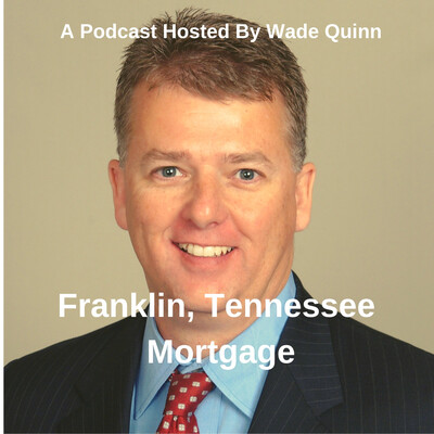 Franklin, TN Mortgage Podcast