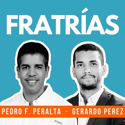 FRATRIAS con Pedro F. Peralta y Gerardo Pérez: Podcast de Desarrollo Inmobiliario