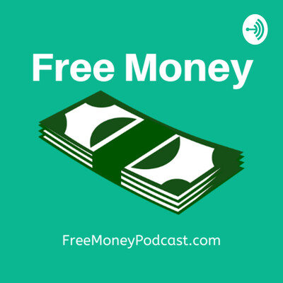 Free Money Podcast