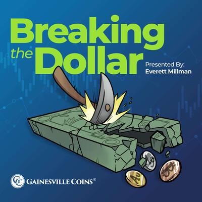 Breaking The Dollar - Gainesville Coins