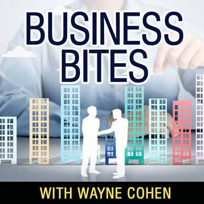 Business Bites with Wayne Cohen