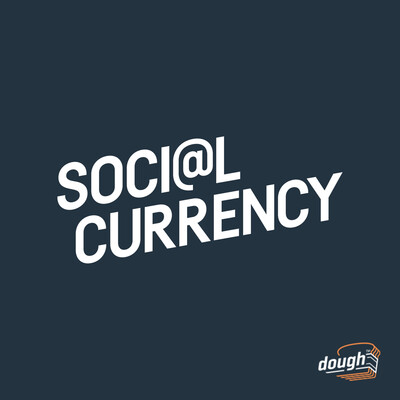 Social Currency by dough
