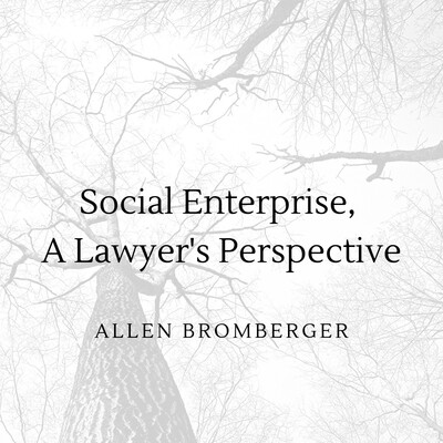 Social Enterprise: A Lawyer's Perspective