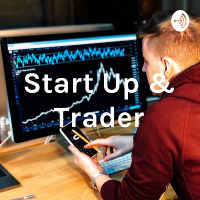 Start Up & Trader