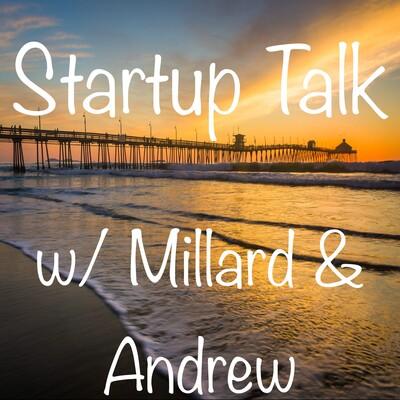 Startup Talk with Millard & Andrew