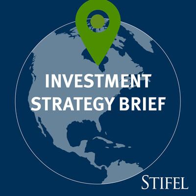 Stifel Investment Strategy Brief Podcast