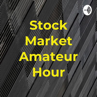Stock Market Amateur Hour