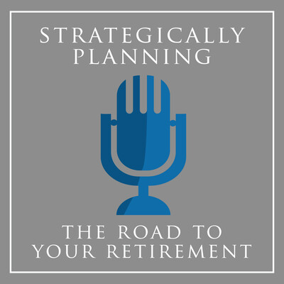 Strategically Planning The Road To Your Retirement