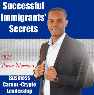Successful Immigrants' Secrets podcast