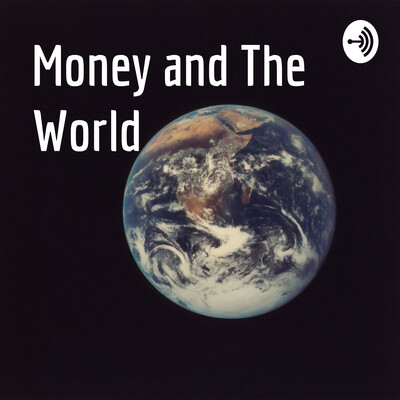 Money and The World