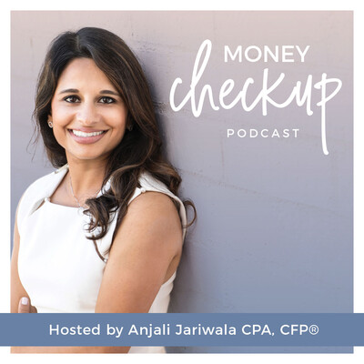 Money Checkup with Anjali Jariwala