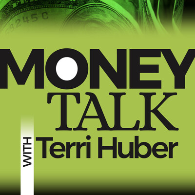 Money Talk with Terri Huber