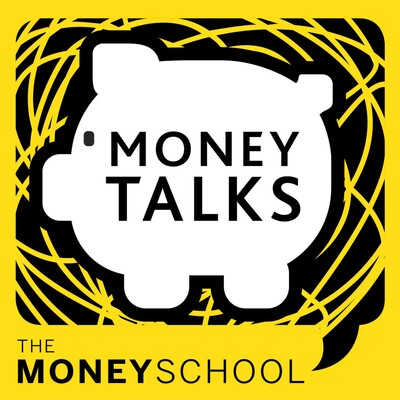 Money Talks powered by The Money School