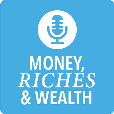 Money, Riches & Wealth - The Podcast