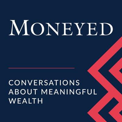 Moneyed: Conversations About Meaningful Wealth