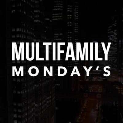 Multifamily Mondays