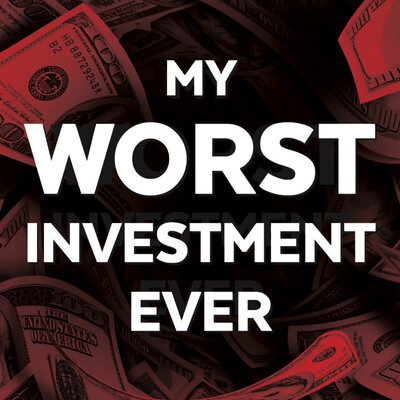 My Worst Investment Ever Podcast