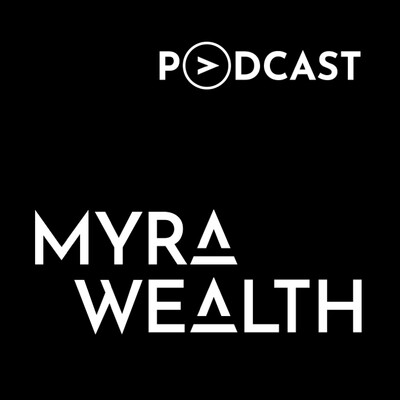 MYRA Wealth Podcast