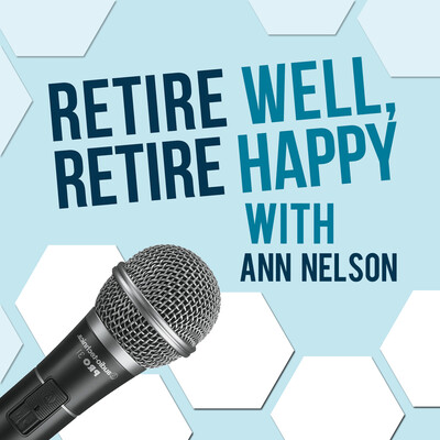 Retire Well Retire Happy Podcast