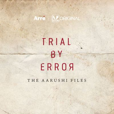 Trial by Error | The Aarushi Files