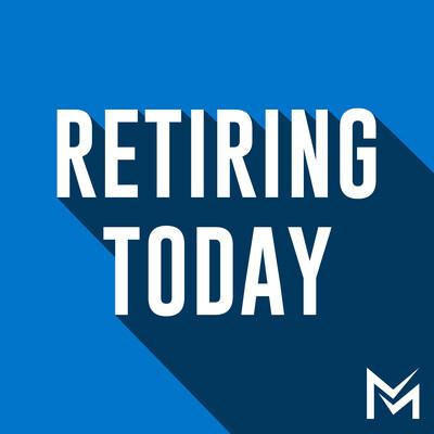 Retiring Today