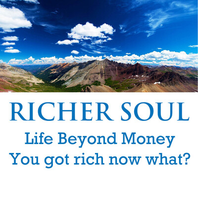 Richer Soul, Life Beyond Money