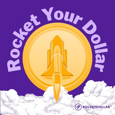 Rocket Your Dollar