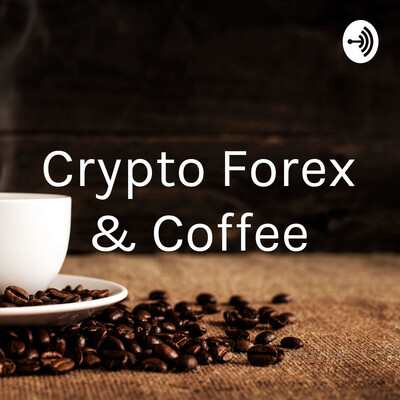 Crypto Forex & Coffee