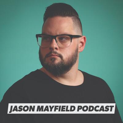 Jason Mayfield Podcast
