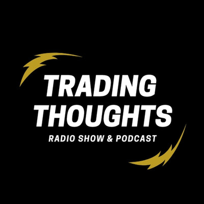 Trading Thoughts' Podcast