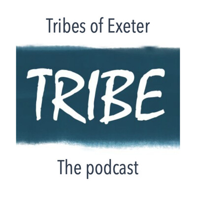 Tribes of Exeter's Podcast