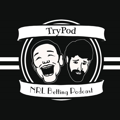 TryPod NRL Betting Podcast