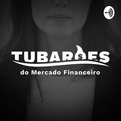 Tubarões do Mercado Financeiro
