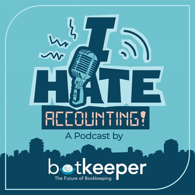 I Hate Accounting! A Podcast by Botkeeper
