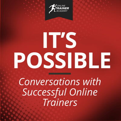 It's Possible - Conversations with Successful Online Trainers