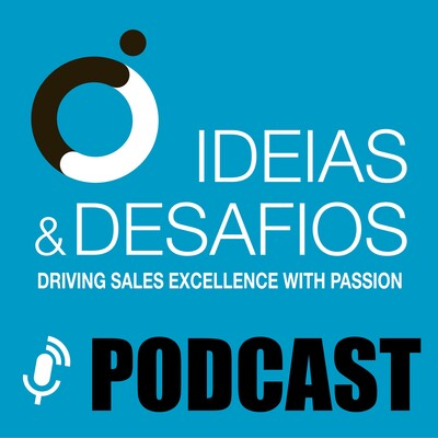 Podcast - Ideias e Desafios   Vendas, Liderança, Coaching