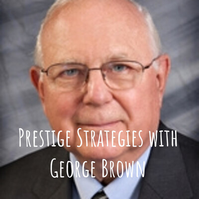 Prestige Strategies with George Brown