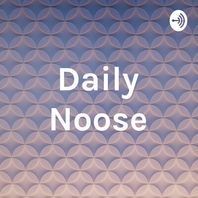 Daily Noose
