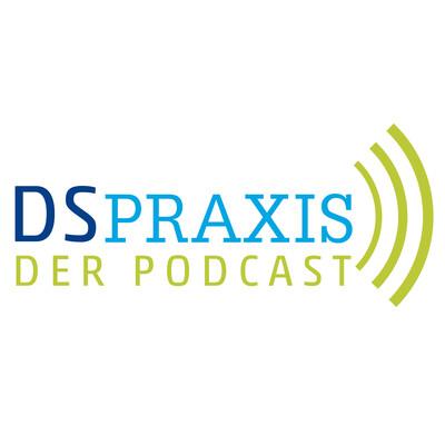 Datenschutz PRAXIS - Der Podcast