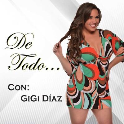 DE TODO... con GiGi Díaz