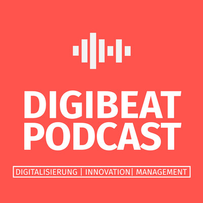 DIGIBEAT PODCAST - Digitalisierung, Innovation, Management