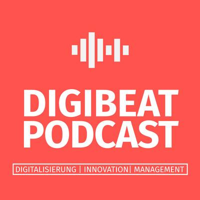 DIGIBEAT PODCAST - Digitalisierung, Innovation, Management